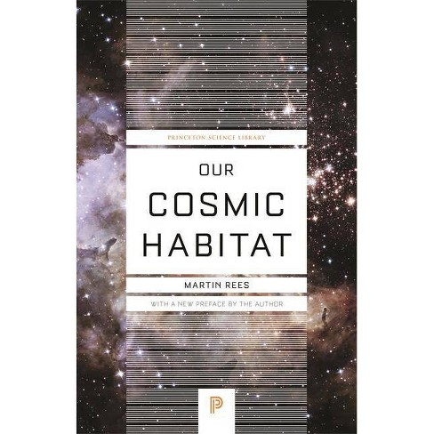 Our Cosmic Habitat - by  Martin Rees (Paperback) - image 1 of 1