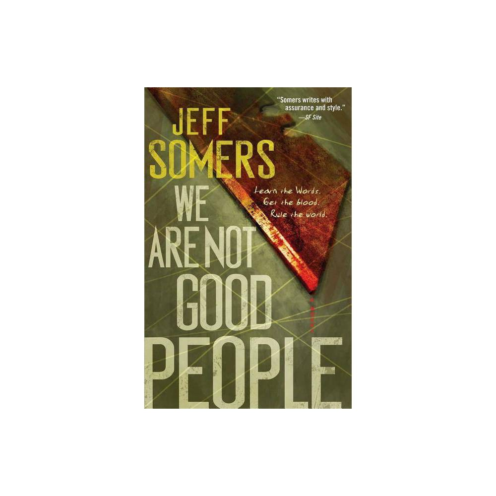 We Are Not Good People - (Ustari Cycle) by Jeff Somers (Paperback)