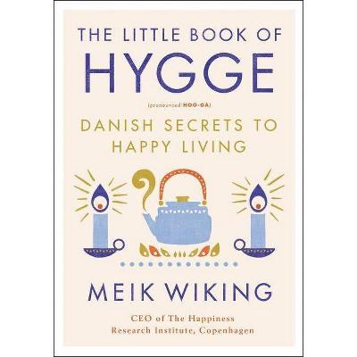 Little Book of Hygge : Danish Secrets to Happy Living (Hardcover)(Meik Wiking)