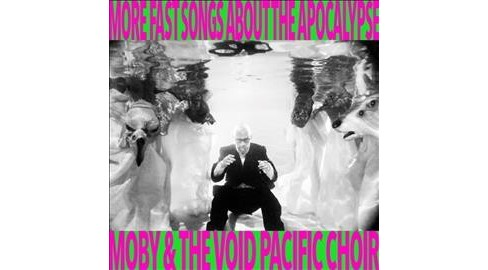 Moby & The Void Paci - More Fast Songs About The Apocalypse (CD) - image 1 of 1