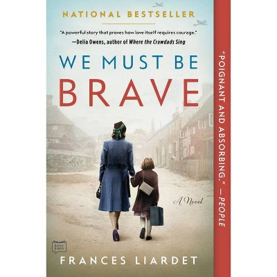 We Must Be Brave - by  Frances Liardet (Paperback)