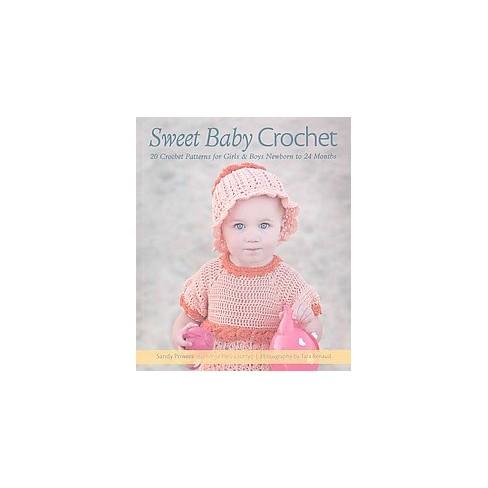 Sweet Baby Crochet 20 Crochet Patterns For Girls Boys Newborn