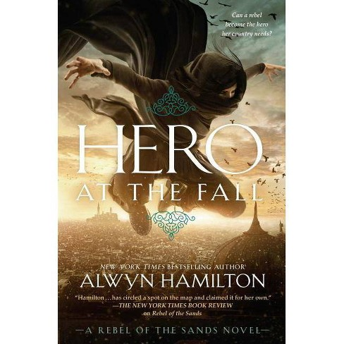 Hero at the Fall - (Rebel of the Sands) by  Alwyn Hamilton (Hardcover) - image 1 of 1