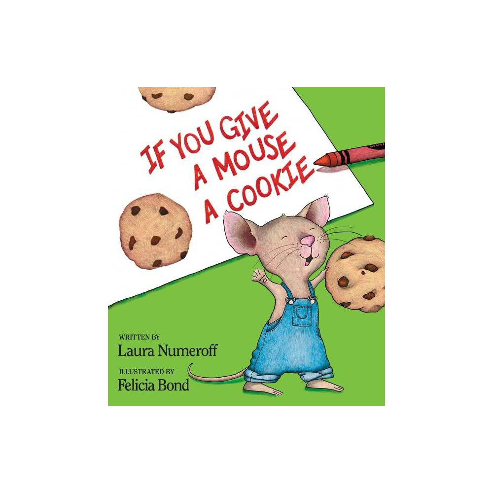 If You Give A Mouse A Cookie Hardcover By Laura Numeroff