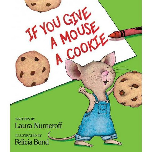 If You Give a Mouse a Cookie (Hardcover) by Laura Numeroff - image 1 of 2