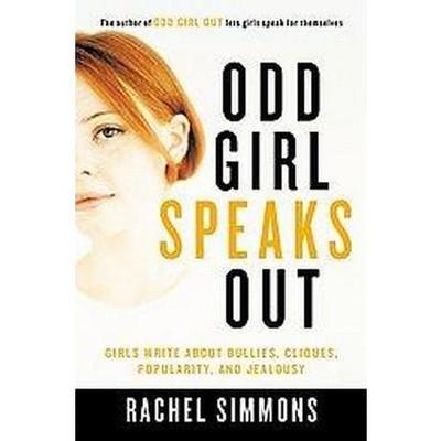 Odd Girl Speaks Out - by  Rachel Simmons (Paperback)