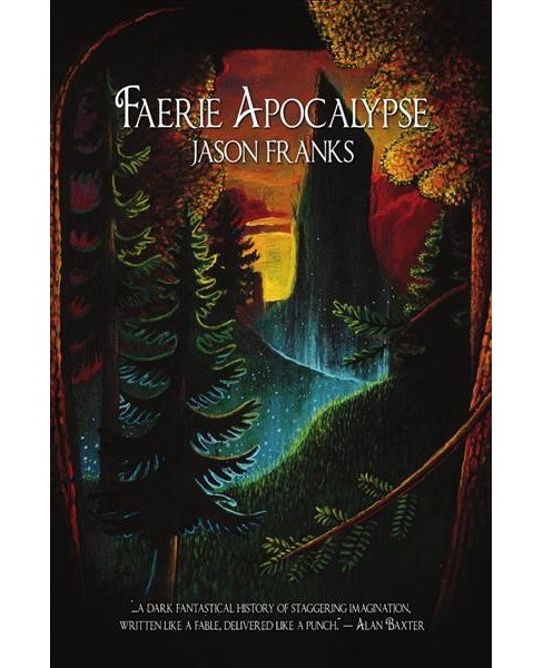 Faerie Apocalypse -  by Jason Franks (Paperback) - image 1 of 1