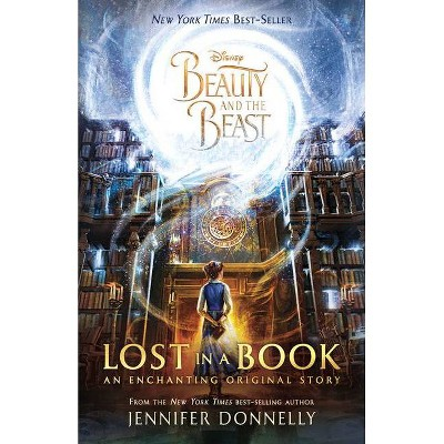 Beauty and the Beast: Lost in a Book - by Jennifer Donnelly (Paperback)