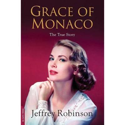 Grace of Monaco - by  Jeffrey Robinson (Paperback)