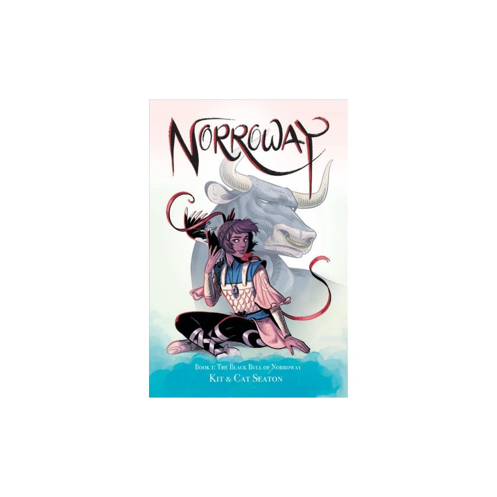Norroway 1 : The Black Bull of Norroway - by Cat Seaton & Kit Seaton (Paperback)