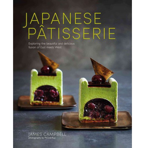 Japanese Patisserie : Exploring the Beautiful and Delicious Fusion of East Meets West (Hardcover) (James - image 1 of 1