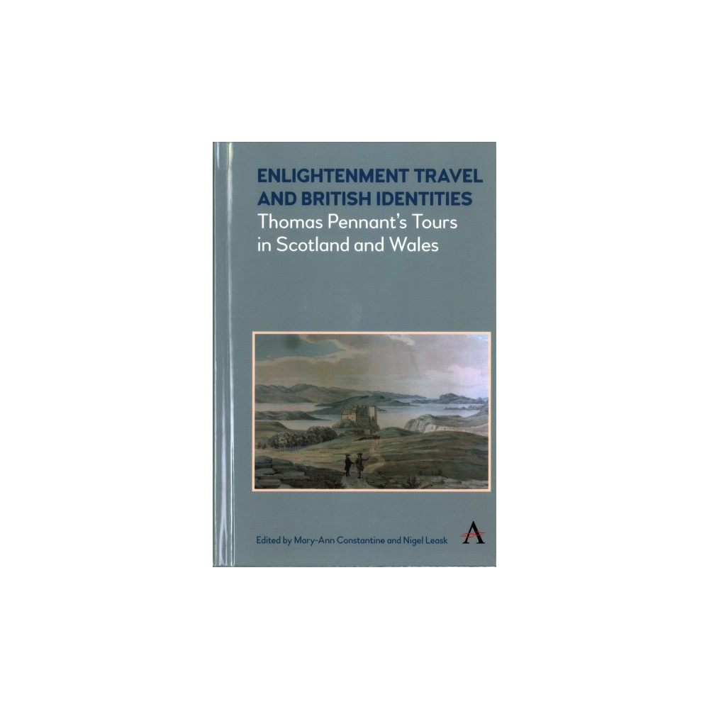 Enlightenment Travel and British Identities : Thomas Pennant's Tours of Scotland and Wales (Hardcover)