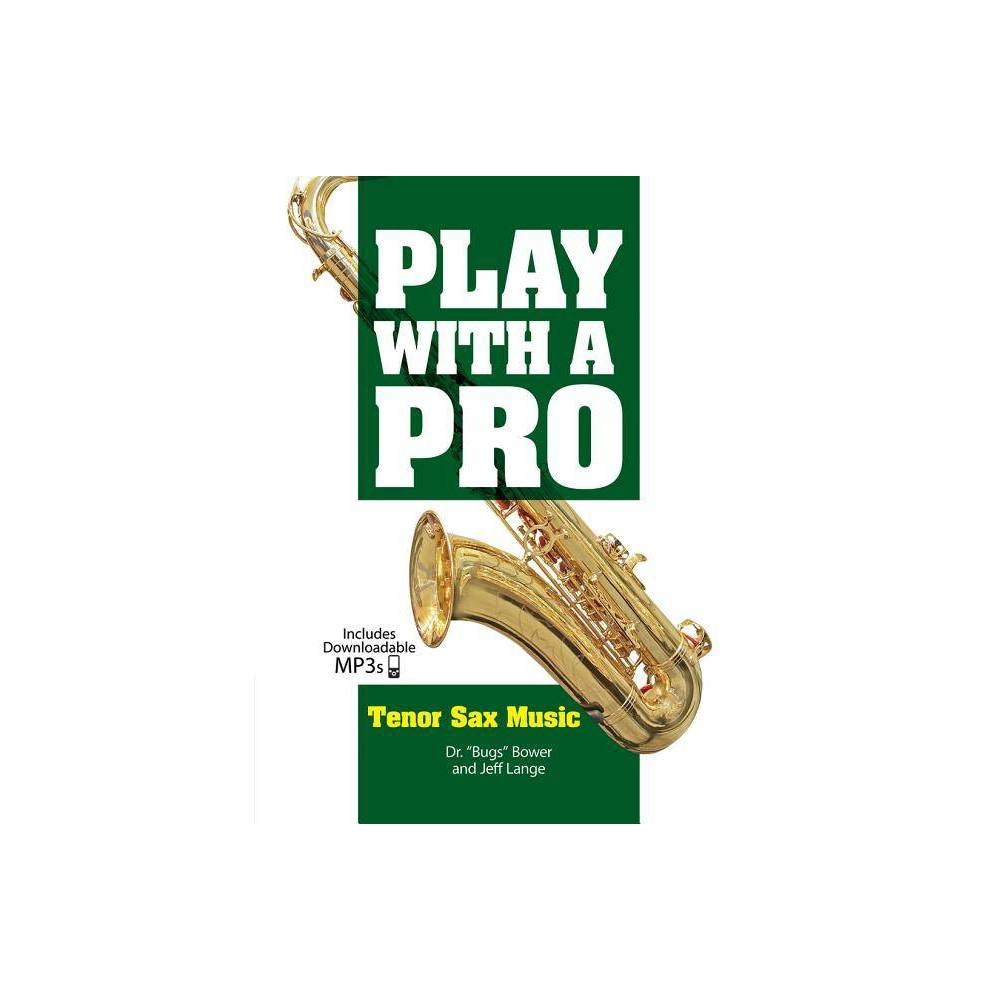 Play With A Pro Tenor Sax Music By Bugs Bower Paperback