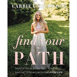 Find Your Path - by Carrie Underwood (Hardcover)