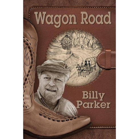 Wagon Road - by  Billy Parker (Paperback) - image 1 of 1