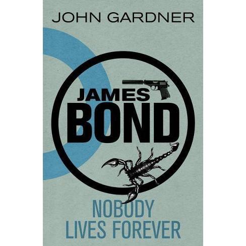 James Bond: Nobody Lives Forever - (James Bond Novels (Paperback)) by  John Gardner (Paperback) - image 1 of 1