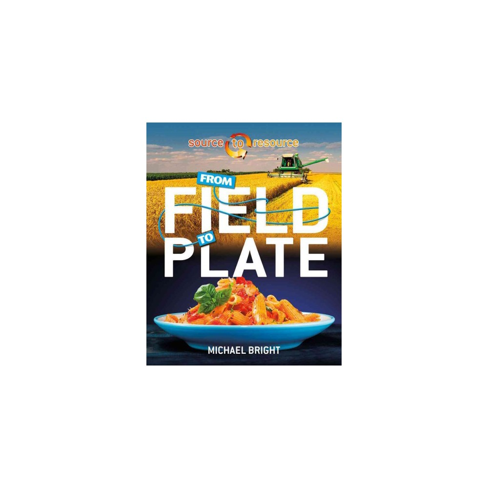 From Field to Plate (Paperback) (Michael Bright)