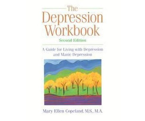 Depression Workbook : A Guide for Living With Depression and Manic Depression (Paperback) (Mary Ellen - image 1 of 1