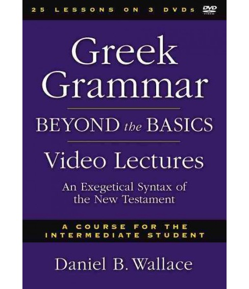 Greek Grammar Beyond the Basics Video Lectures : An Exegetical Syntax of the New Testament: A course for - image 1 of 1