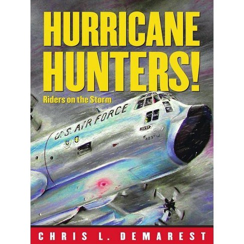 Hurricane Hunters! - by  Chris L Demarest (Hardcover) - image 1 of 1
