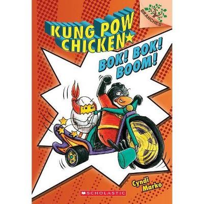 Bok! Bok! Boom!: A Branches Book (Kung POW Chicken #2) - (Kung Pow Chicken) by  Cyndi Marko (Paperback)