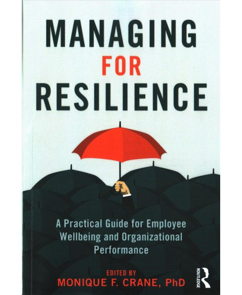Managing for Resilience : A Practical Guide for Employee Well-Being and Organizational Performance - image 1 of 1