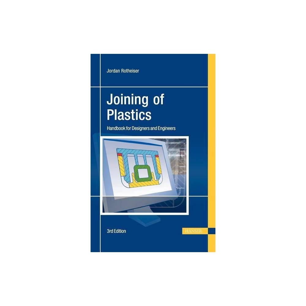 Joining of Plastics 3e - 3 Edition by Jordan Rotheiser (Hardcover)
