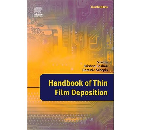 Handbook of Thin Film Deposition -  by Krishna Seshan & Dominic Schepis (Paperback) - image 1 of 1