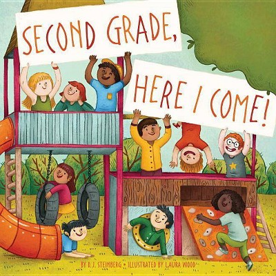 Second Grade, Here I Come! -  by D. J. Steinberg (Paperback)