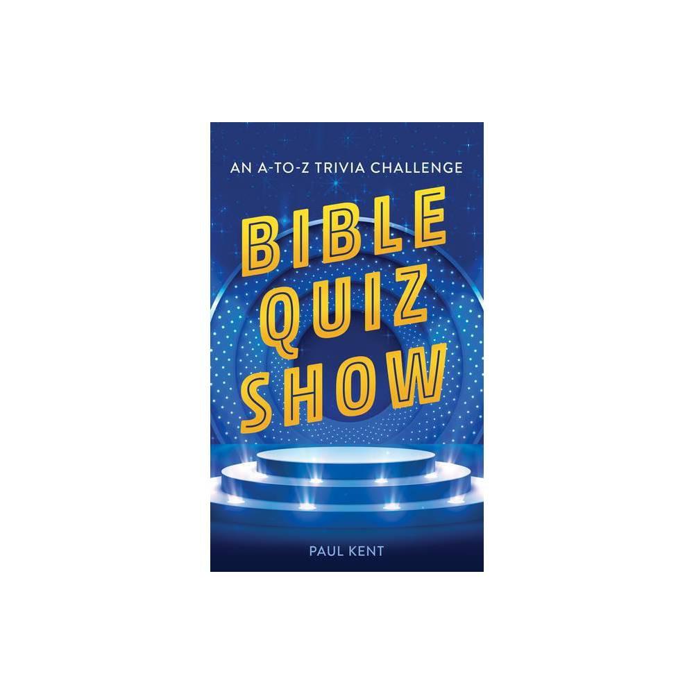 Bible Quiz Show By Paul Kent Paperback
