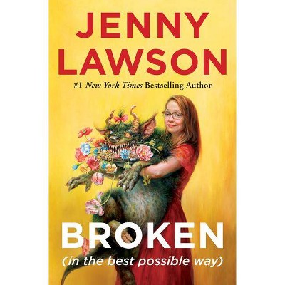 Broken (in the Best Possible Way) - by Jenny Lawson (Hardcover)