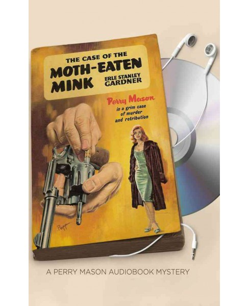 Case of the Moth-Eaten Mink (Unabridged) (CD/Spoken Word) (Erle Stanley Gardner) - image 1 of 1