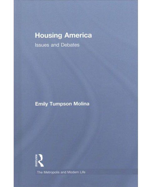 Housing America : Issues and Debates (Hardcover) (Emily Molina) - image 1 of 1