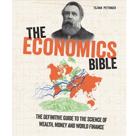 Economics Bible : The Definitive Guide to the Science of Wealth, Money and World Finance -  (Paperback) - image 1 of 1