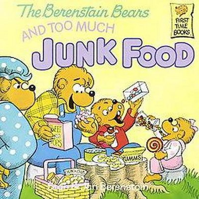 The Berenstain Bears and Too Much Junk Food ( First Time Books) (Paperback) by Stan Berenstain