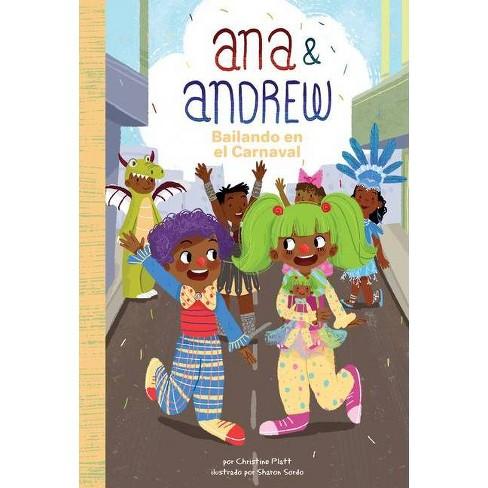 Bailando En El Carnaval (Dancing at Carnival) - (Ana & Andrew (Spanish Version)) by  Christine Platt - image 1 of 1