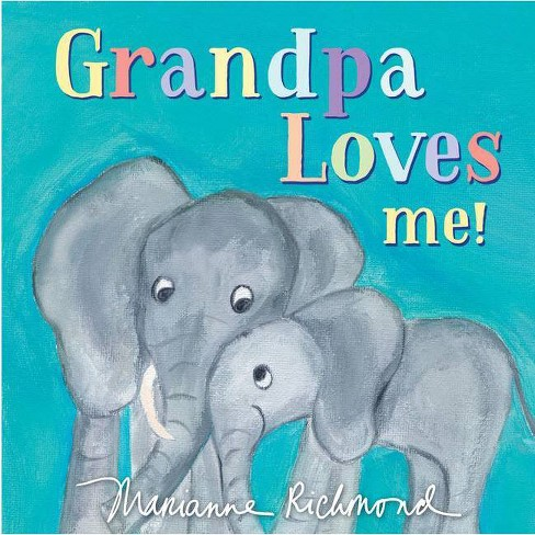 Grandpa Loves Me - By Marianne Richmond (Board Book) - image 1 of 1