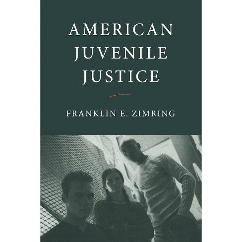 American Juvenile Justice - 2 Edition by  Franklin E Zimring (Paperback) - image 1 of 1