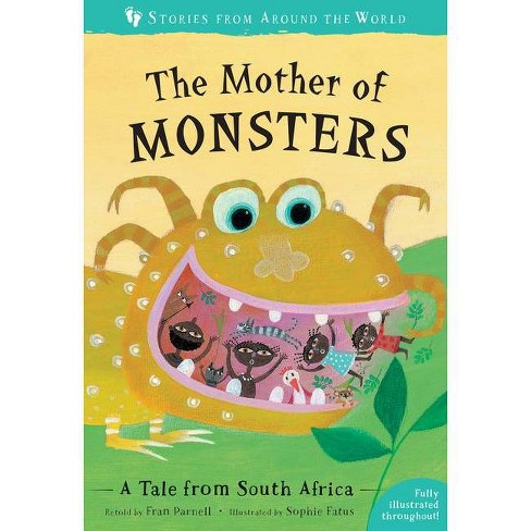 The Mother of Monsters - (Stories from Around the World) by  Fran Parnell (Paperback) - image 1 of 1