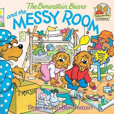 The Berenstain Bears and the Messy Room - (Berenstain Bears First Time Books) by  Stan Berenstain & Jan Berenstain (Paperback)