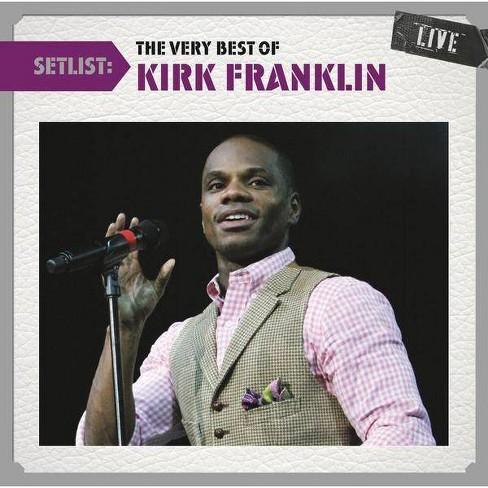 Kirk Franklin - Setlist: The Very Best of Kirk Franklin Live (CD) - image 1 of 2
