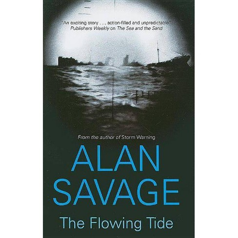 The Flowing Tide - by  Alan Savage (Hardcover) - image 1 of 1