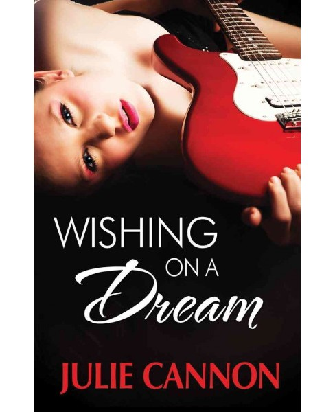 Wishing on a Dream (Paperback) (Julie Cannon) - image 1 of 1
