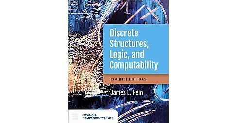 Discrete Structures, Logic, and Computability (Hardcover) (James L. Hein) - image 1 of 1