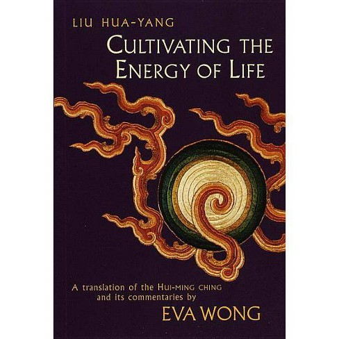 Cultivating the Energy of Life - by  Liu Hua-Yang (Paperback) - image 1 of 1