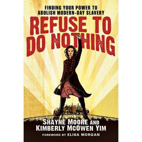 Refuse to Do Nothing - by  Shayne Moore & Kimberly McOwen Yim (Paperback) - image 1 of 1