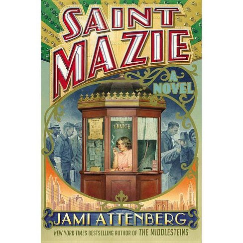 Saint Mazie - by  Jami Attenberg (Hardcover) - image 1 of 1