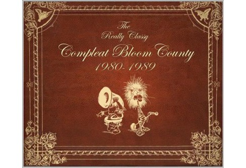 Bloom County : Real, Classy, & Compleat: 1980-1989 (Paperback) (Berke Breathed) - image 1 of 1