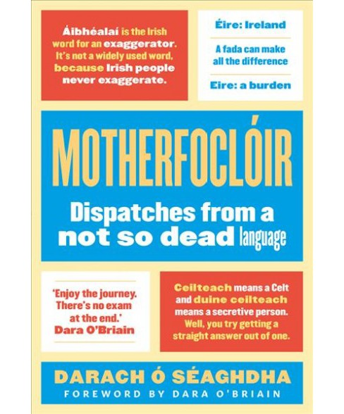Motherfoclóir : Dispatches from a Not So Dead Language -  by Darach O'su00e9aghdha (Hardcover) - image 1 of 1
