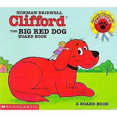 Clifford the Big Red Dog - by Norman Bridwell (Board Book)